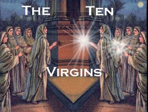 "The Meaning of the Parable of the Ten Virgins  – Some ""Christians"" Will Miss The Rapture"