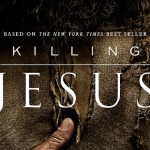 "The ""Killing Jesus"" Movie – Bill O'Reilly's False Christ"
